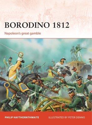 Borodino 1812 by Philip Haythornthwaite