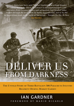 Deliver Us From Darkness by Ian Gardner and Mario Dicarlo