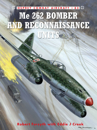 Me 262 Bomber and Reconnaissance Units by Robert Forsyth