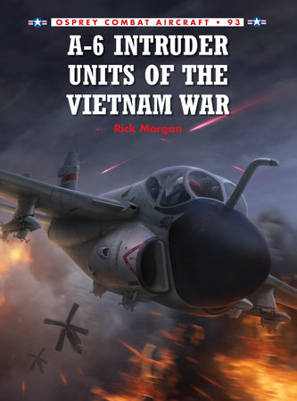 A-6 Intruder Units of the Vietnam War by Rick Morgan