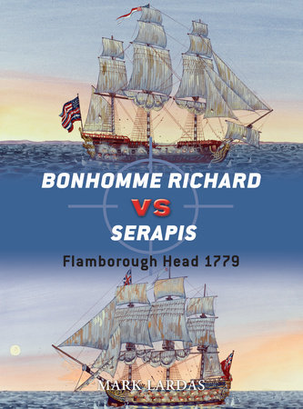 Bonhomme Richard vs Serapis by Mark Lardas