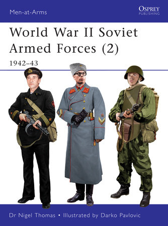 World War II Soviet Armed Forces (2) by Nigel Thomas