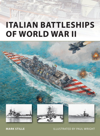 Italian Battleships of World War II by Mark Stille