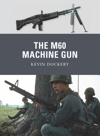 The M60 Machine Gun by