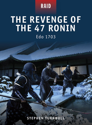 The Revenge of the 47 Ronin - Edo 1703 by