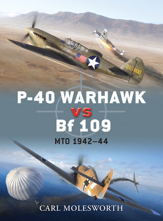 P-40 Warhawk vs Bf 109 by Carl Molesworth