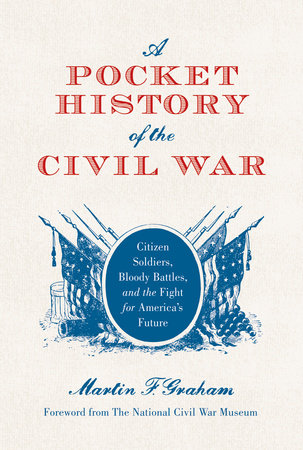 A Pocket History of the Civil War by Martin Graham