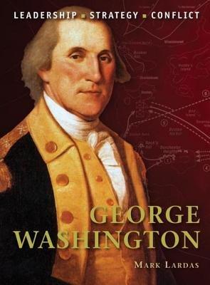 George Washington by Mark Lardas