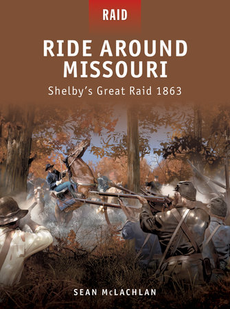 Ride Around Missouri - Shelby's Great Raid 1863