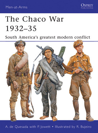 The Chaco War 1932-35 by Alejandro de Quesada