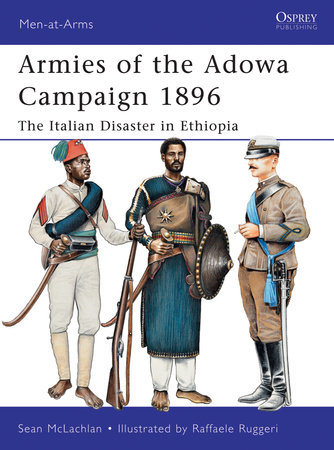 Armies of the Adowa Campaign 1896 by Sean McLachlan