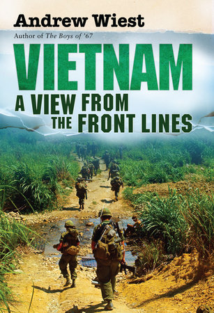 Vietnam: A View From the Front Lines by Andrew Wiest