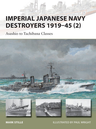 Imperial Japanese Navy Destroyers 1919-45 (2) by Mark Stille