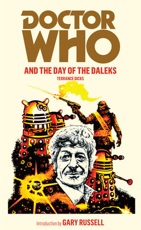 Doctor Who And The Day Of The Daleks by Terrance Dicks
