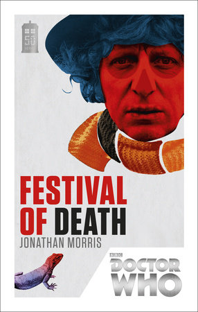 Doctor Who: Festival of Death by Jonathan Morris