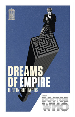 Doctor Who: Dreams of Empire by Justin Richards