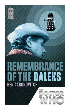 Doctor Who: Remembrance of the Daleks by Ben Aaronovitch