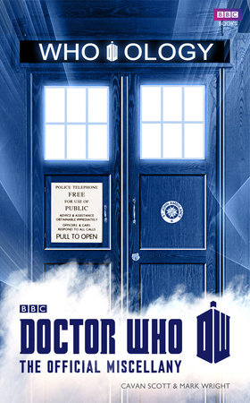 Doctor Who: Who-ology by Mark Wright and Cavan Scott