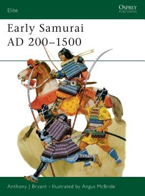 Early Samurai AD 200-1500 by Anthony Bryant