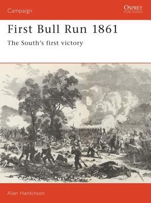 First Bull Run 1861 by Alan Hankinson