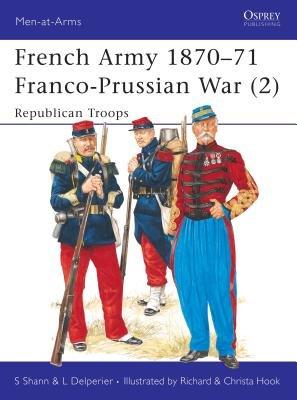 French Army 1870-71 Franco-Prussian War (2) by Stephen Shann
