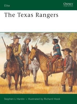 The Texas Rangers by Stephen Hardin