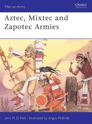 Aztec, Mixtec and Zapotec Armies by