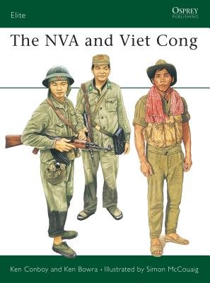 The NVA and Viet Cong by Kenneth Conboy