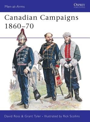 Canadian Campaigns 1860-70 by