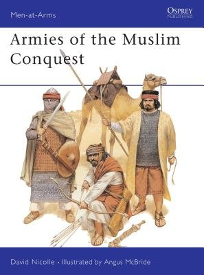 Armies of the Muslim Conquest by