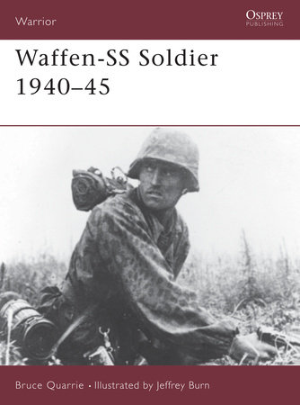 Waffen-SS Soldier 1940-45 by Bruce Quarrie