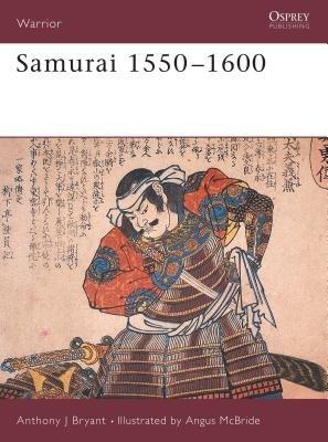 Samurai 1550-1600 by Anthony Bryant