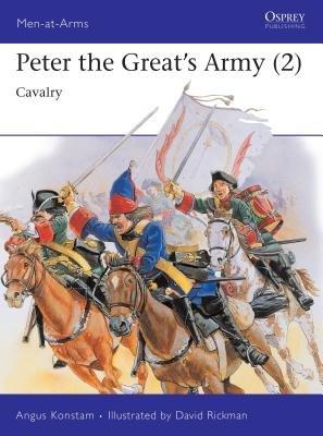 Peter the Great's Army (2) by Angus Konstam