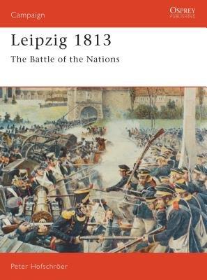 Leipzig 1813 by Peter Hofschroer