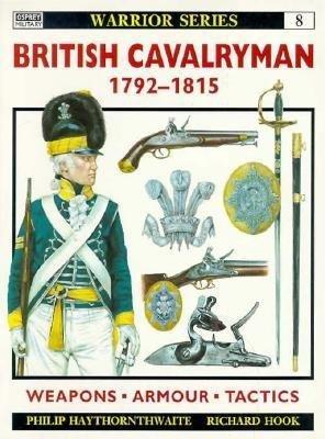 British Cavalryman 1792-1815 by Philip Haythornthwaite