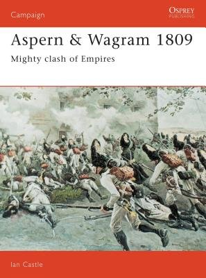 Aspern & Wagram 1809 by Ian Castle