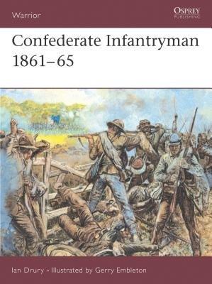 Confederate Infantryman 1861-65 by Ian Drury