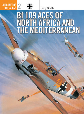 Bf 109 Aces of North Africa and the Mediterranean by Jerry Scutts