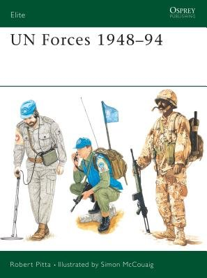 UN Forces 1948-94 by Robert Pitta