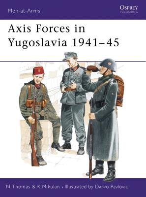 Axis Forces in Yugoslavia 1941-45 by