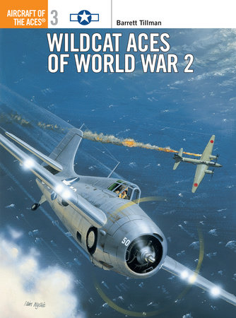 Wildcat Aces of World War 2 by Barrett Tillman