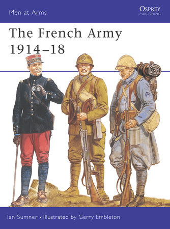 The French Army 1914-18 by Ian Sumner