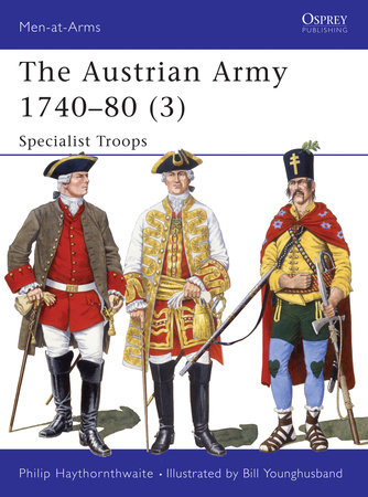 The Austrian Army 1740-80 (3) by