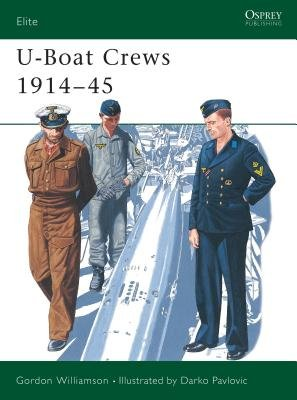 U-Boat Crews 1914-45 by Gordon Williamson