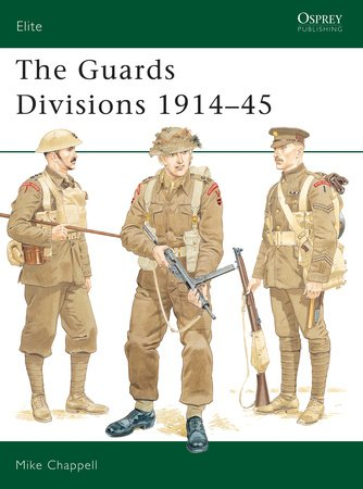 The Guards Divisions 1914-45 by