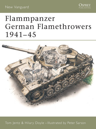 Flammpanzer German Flamethrowers 1941-45 by Hilary Doyle