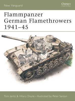 Flammpanzer German Flamethrowers 1941-45 by