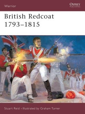 British Redcoat 1793-1815 by Stuart Reid