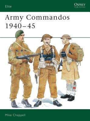 Army Commandos 1940-45 by Mike Chappell