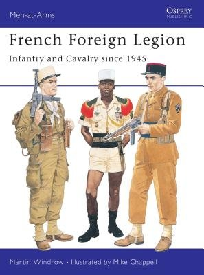French Foreign Legion by Martin Windrow